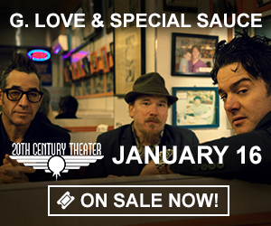 G. Love & Special Sauce - January 16 at 20th Century Theater