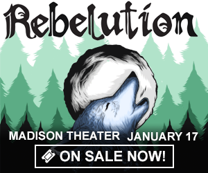 Rebelution with Raging Fyah - January 17 at Madison Theater