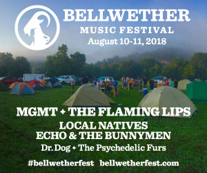 Bellwether Music Festival - August 10-11, 2018 - MGMT + The Flaming Lips / Local Natives / Echo & The Bunnymen / Dr. Dog / The Psychedelic Furs