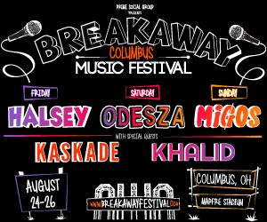 Breakaway Music Festival - Odesza / Kaskade / Halsey / Migos / Khalid - August 24-26, Columbus, Ohio