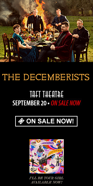 The Decemberists - September 20 at Taft Theatre