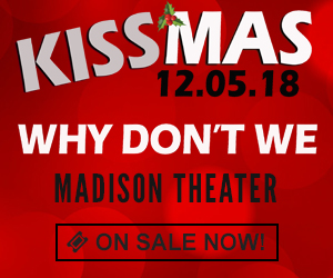 KISSMAS - Why Don't We - December 5 at Madison Theater