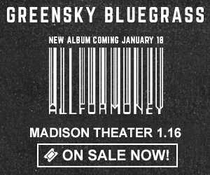 Greensky Bluegrass - January 16 at Madison Theater