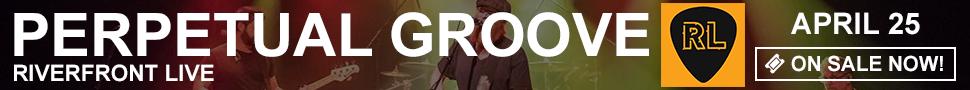 Perpetual Groove - April 25 at Riverfront Live