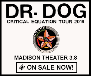 Dr. Dog - Critical Equation Tour 2019 - March 8th at Madison Theater