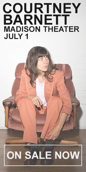 Courtney Barnett - July 1 at Madison Theater