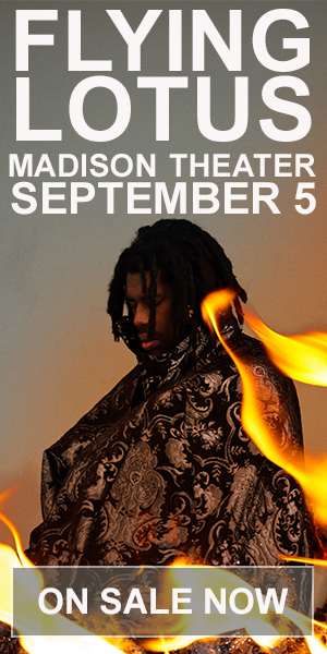 Flying Lotus - September 5 at Madison Theater