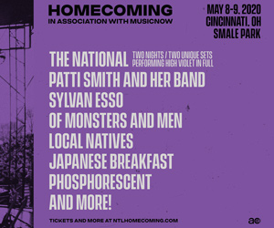 Homecoming In Association with MusicNOW - May 8-9, 2020 at Smale Park - The National, Patti Smith and Her Band, Sylvan Esso, Of Monsters And Men, Local Natives, Japanese Breakfast, Phosphores