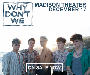 Why Don't We - December 17 at Madison Theater