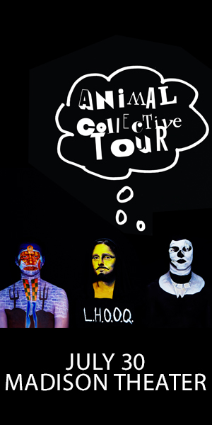 Animal Collective - July 30 at Madison Theater