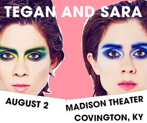 Tegan And Sara - August 2 at Madison Theater